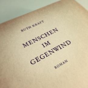 Ruth Kraft - Menschen im Gegenwind